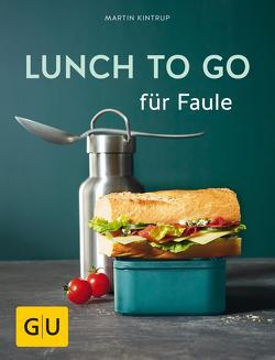Lunch to go für Faule von Kintrup,  Martin