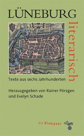 Lüneburg literarisch von Pörzgen,  Rainer, Schade,  Evelyn