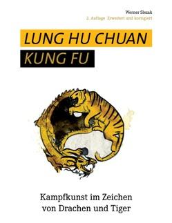 Lung Hu Chuan Kung Fu von Slezak,  Werner