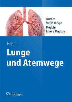 Lunge und Atemwege von Bösch,  Dennis, Luescher,  Thomas, Steffel,  Jan