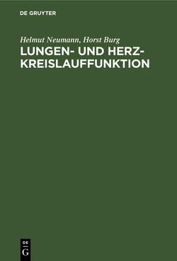Lungen- und Herz-Kreislauffunktion von Burg,  Horst, Neumann,  Helmut