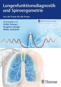 Lungenfunktionsdiagnostik und Spiroergometrie von Lehnigk,  Burghart, Schwarz,  Stefan, Schwittai,  Walter