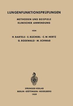 Lungenfunktionsprüfungen von Bartels,  H., Bücherl,  E., Hertz,  C.W., Rodewald,  G., Schwab,  M.