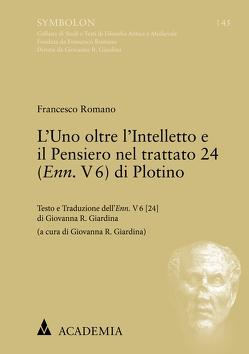L'Uno oltre l'Intelletto e il Pensiero nel trattato 24 (Enn. V 6) di Plotino von Romano,  Francesco