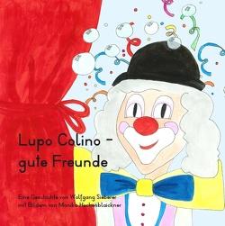 Lupo Colino – gute Freunde von Hechenblaickner,  Monika, Sieberer,  Wolfgang