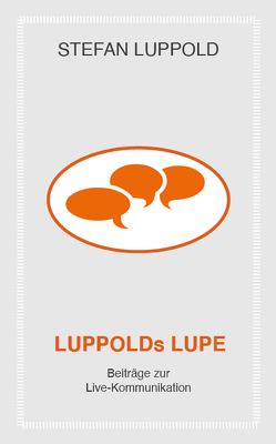 LUPPOLDs LUPE von Luppold,  Stefan