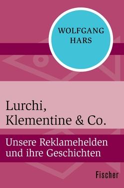 Lurchi, Klementine & Co. von Hars,  Wolfgang