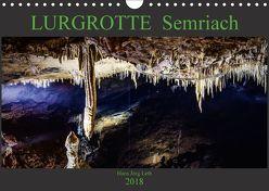 LURGROTTE Semriach (Wandkalender 2018 DIN A4 quer) von Jörg Leth,  Hans