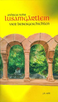 Lusamgärtlein von Nohr,  Andreas