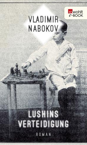 Lushins Verteidigung von Nabokov,  Vladimir, Schulte,  Dietmar, Zimmer,  Dieter E.
