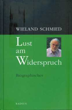 Lust am Widerspruch von Schmied,  Wieland