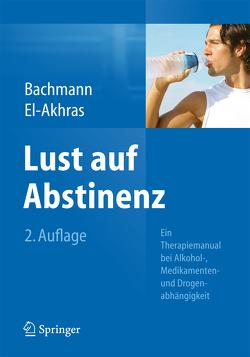 Lust auf Abstinenz von Bachmann,  Meinolf, El-Akhras,  Andrada