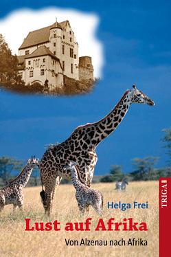 Lust auf Afrika von Frei,  Helga