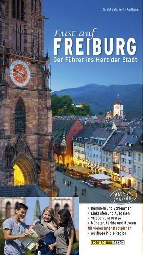 Lust auf FREIBURG von Heyberger,  Renate, Raach,  Karl-Heinz, Stechl,  Hans-Albert