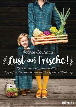 Lust auf Frische! von Cochard,  Marie, Seifried,  Bettina