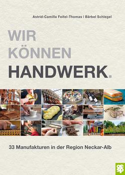 Wir können Handwerk. von Feifel-Thomas,  Astrid-Camilla, Schlegel,  Bärbel