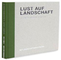 Lust auf Landschaft von Bendfeldt,  Jens, Bendfeldt,  Klaus-Dieter