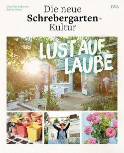 Lust auf Laube von Buchczik,  Nadja, Doria,  Sylvia, Lahusen,  Caroline, Schmid,  Moritz, Talinski,  Holger, Tobias,  Sonja