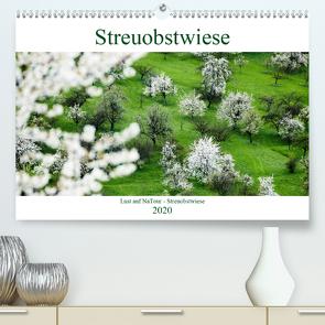 Lust auf NaTour – Streuobstwiese (Premium, hochwertiger DIN A2 Wandkalender 2020, Kunstdruck in Hochglanz) von Riedmiller,  Andreas