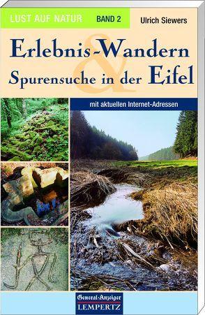 Lust auf Natur. Erlebnis Wandern / Erlebnis-Wandern und Spurensuche in der Eifel von Siewers,  Ulrich