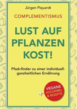 Lust auf Pflanzenkost! von Piquardt,  Jürgen
