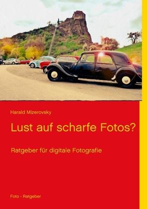 Lust auf scharfe Fotos? von Mizerovsky,  Harald