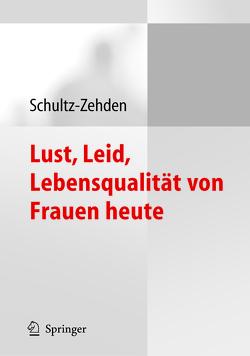 Lust, Leid, Lebensqualität von Frauen heute von Schultz-Zehden,  Beate