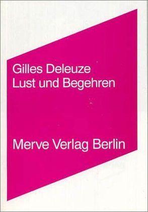 Lust und Begehren von Deleuze,  Gilles, Schmidgen,  Henning