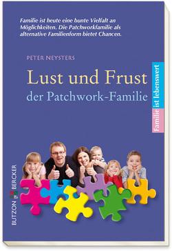 Lust und Frust der Patchwork-Familie von Neysters,  Peter