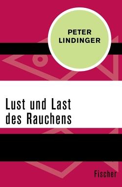 Lust und Last des Rauchens von Lindinger,  Peter