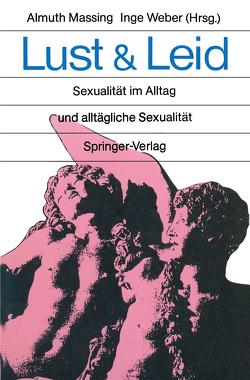 Lust und Leid von Baethge,  G., Buchholz,  M.B., Denecke,  P., Friedrich,  H., Gerlicher,  K., Klemann,  M., Krüll,  M., Lindig,  U., Massing,  A., Massing,  Almuth, Reich,  G., Schürgers,  G., Stierlin,  H., Weber,  I., Weber,  Inge, Weber-Kellermann,  I., Wegehaupt,  H., Zauner,  J.