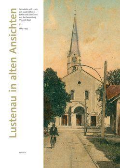 Lustenau in alten Ansichten von Baur,  Vincent