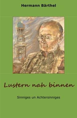 Lustern nah binnen von Bärthel,  Hermann