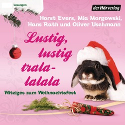Lustig, lustig, tralalalala von Evers,  Horst, Kaminski,  Stefan, Morgowski,  Mia, Rath,  Hans, Uschmann,  Oliver