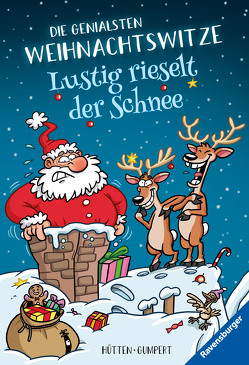 Lustig rieselt der Schnee! Die genialsten Weihnachtswitze von Gumpert,  Steffen, Hütten,  Charlotte
