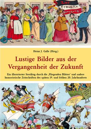 Lustige Bilder aus der Vergangenheit der Zukunft von Galle,  Heinz J, Grätz,  Theodor, Roeseler,  August, Stockmann,  Hermann