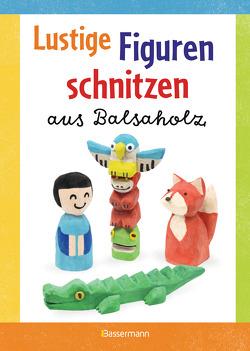 Lustige Figuren schnitzen aus Balsaholz. 17 einfache Schnitzanleitungen. Für Kinder ab 8 Jahren von Pautner,  Norbert