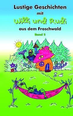 Lustige Geschichten mit Willi und Rudi aus dem Froschwald von Luenen,  Rebecca von