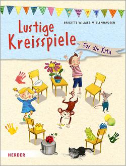 Lustige Kreisspiele von Wilmes-Mielenhausen,  Brigitte