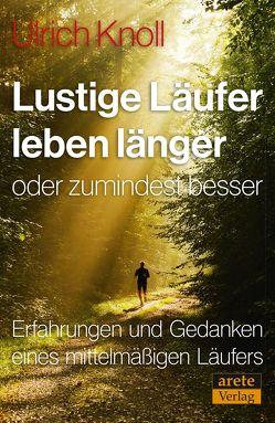 Lustige Läufer leben länger – oder zumindest besser von Knoll,  Ulrich