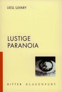 Lustige Paranoia von Ujvary,  Liesl