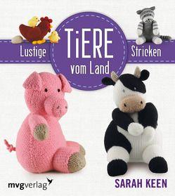 Lustige Tiere vom Lande stricken von Keen,  Sarah
