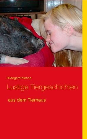 Lustige Tiergeschichten von Kiehne,  Carsten, Kiehne,  Hildegard