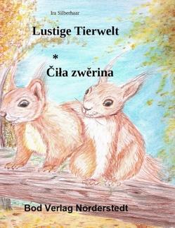 Lustige Tierwelt / Cila zwerina von Silberhaar,  Ira