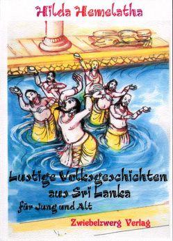 Lustige Volksgeschichten aus Sri Lanka von Hemelatha,  Hilda, Wijenarayene,  Bandule S.