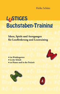 Lustiges Buchstaben-Training von Schütz,  Heike