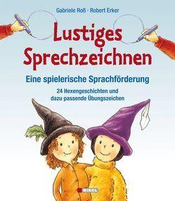 Lustiges Sprechzeichnen – Eine spielerische Sprachförderung von Erker,  Robert, Roß,  Gabriele