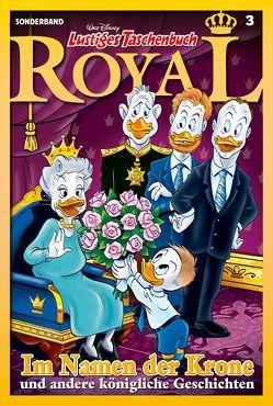 Lustiges Taschenbuch Royal – Im Namen der Krone von Disney,  Walt