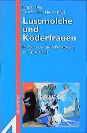 Lustmolche und Köderfrauen von Haug,  Frigga, Wittich-Neven,  Silke