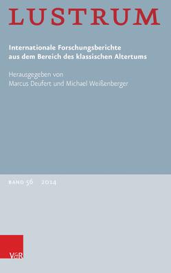 Lustrum Band 56 – 2014 von Deufert,  Marcus, Manuwald,  Gesine, Visser,  Edzard, Weissenberger,  Michael
